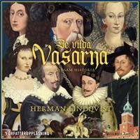 De vilda Vasarna- en våldsam historia