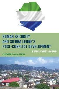 Human Security and Sierra Leone's Post-Conflict Development