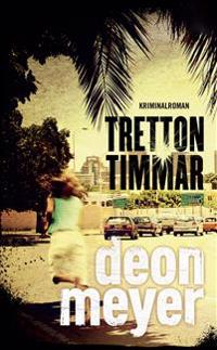 Tretton timmar - Deon Meyer pdf epub