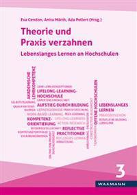 Theorie und Praxis verzahnen. Lebenslanges Lernen an Hochschulen