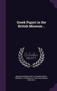 Greek Papyri in the British Museum ..