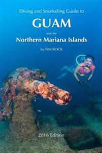 Diving & Snorkeling Guide to Guam and the Northern Mariana Islands 2016