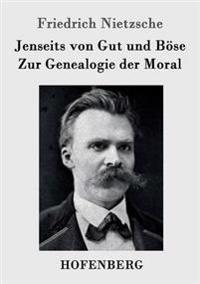 Jenseits Von Gut Und Bose / Zur Genealogie Der Moral