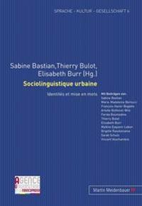 Sociolinguistique Urbaine: Identités Et Mise En Mots
