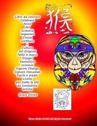 Libro Da Colorare Celebrare Anno del Scimmia Imparare Cinese Scrittura + Cultura 20 Original Fatto a Mano Disegni Fantastico Scimmie Signore Chango Si
