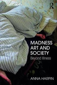 Madness, Art, and Society