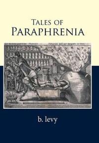 Tales of Paraphrenia