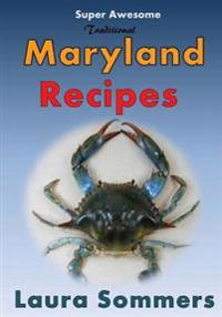 Super Awesome Traditional Maryland Recipes: Crab Cakes, Blue Crab Soup, Softshell Crab Sandwich, Ocean City Boardwalk French Fries