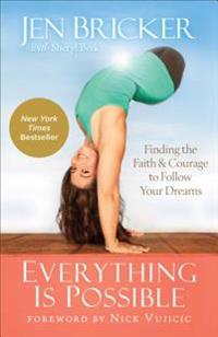 Everything is possible - finding the faith and courage to follow your dream