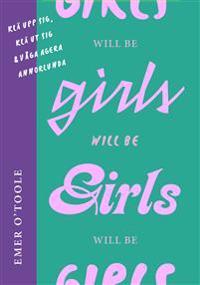 Girls will be girls : klä upp sig, klä ut sig och våga agera annorlunda