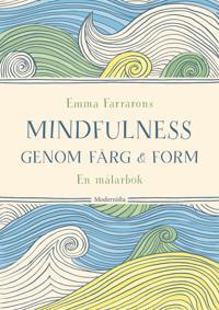 Mindfulness genom färg och form : en målarbok