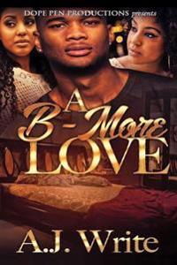 A B-More Love