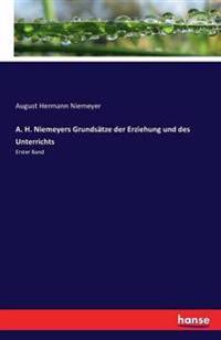 A. H. Niemeyers Grundsatze Der Erziehung Und Des Unterrichts