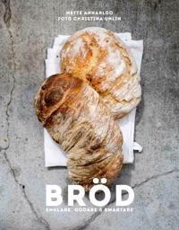 Bröd : Enklare, godare & smartare