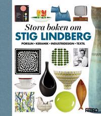 Stora boken om Stig Lindberg : porslin, keramik, industridesign, textil
