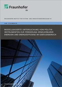 Modellbasierte Untersuchung von Politikinstrumenten zur Förderung erneuerbarer Energien und Energieeffizienz im Gebäudebereich