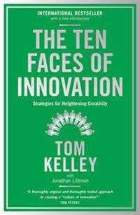 Ten faces of innovation - strategies for heightening creativity