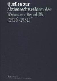 Quellen Zur Aktienrechtsreform Der Weimarer Republik (1926-1931)