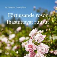 Förtjusande rosor, Ihastuttavat ruusut