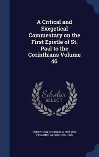 A Critical and Exegetical Commentary on the First Epistle of St. Paul to the Corinthians; Volume 46