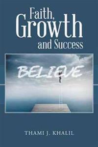 Faith, Growth and Success