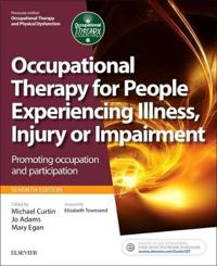 Occupational Therapy for People Experiencing Illness, Injury or Impairment: Promoting Occupation and Participation
