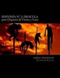 Sinfonia N 2: Dracula: Para Orquesta de Vientos y Coro