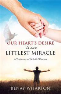 Our Heart's Desire Is Our Littlest Miracle