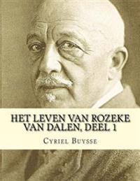 Het Leven Van Rozeke Van Dalen, Deel 1