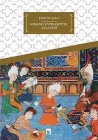 Osmanli Entelektuel Gelenegi