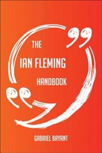 Ian Fleming Handbook - Everything You Need To Know About Ian Fleming