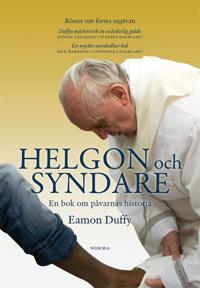 Helgon och syndare : en bok om påvarnas historia