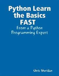 Python Learn the Basics FAST  : From a Python Programming Expert