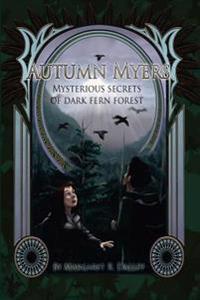 Autum Myers: Mysterious Secrets of Dark Fern Forest: Mysterious Secrets of Dark Fern Forest