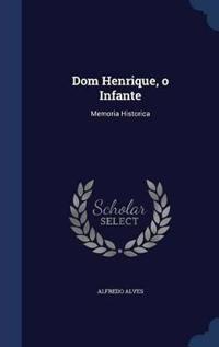 Dom Henrique, O Infante