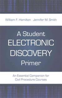 A Student Electronic-Discovery Primer: An Essential Companion for Civil Procedure Courses
