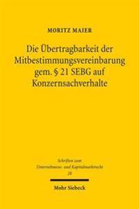 Die Ubertragbarkeit Der Mitbestimmungsvereinbarung Gem. 21 Sebg Auf Konzernsachverhalte