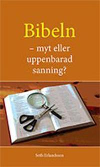 Bibeln - myt eller uppenbarad sanning?
