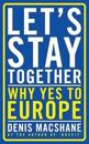 Let S Stay Together: Why Yes to Europe