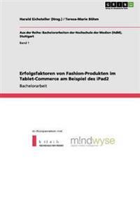 Erfolgsfaktoren Von Fashion-Produkten Im Tablet-Commerce Am Beispiel Des Ipad2