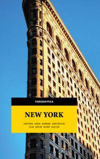 New York - Karavan puls : Historia.Krog.Sverige.Arkitektur.Film.Musik.Natur
