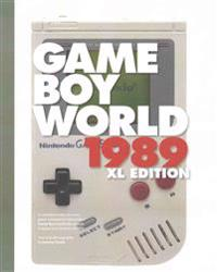 Game Boy World 1989 XL Color Edition: A History of Nintendo Game Boy, Vol. I (Unofficial and Unauthorized)