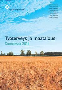 Työterveys ja maatalous Suomessa 2014