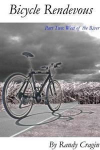 Bicycle Rendezvous: Part Two: West of the River