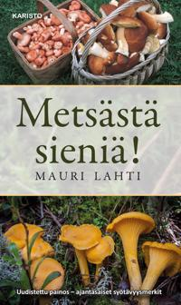 Metsästä sieniä!