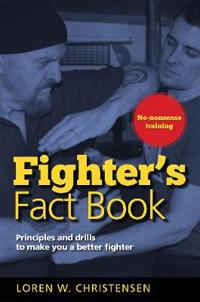Fighter's Fact Book: Principles and Drills to Make You a Better Fighter