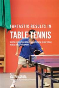 Fantastic Results in Table Tennis: Boosting Your Resting Metabolic Rate's Potential to Drop Fat and Increase Muscle Development