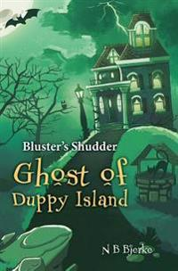 Bluster's Shudder- Ghost of Duppy Island