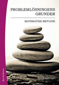 Problemlösningens grunder : matematisk metodik