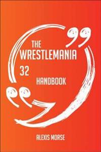 WrestleMania 32 Handbook - Everything You Need To Know About WrestleMania 32